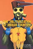 The Militarization of Indian Country (Makwa Enewed)