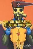 The Militarization of Indian Country (Makwa Enewed) (193806500X) by LaDuke, Winona