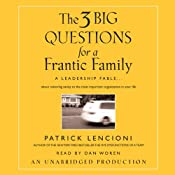 The Three Big Questions for the Frantic Family: A Leadership Fable | [Patrick Lencioni]