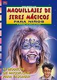 Maquillajes de Seres Magicos Para Ninos (Spanish Edition)