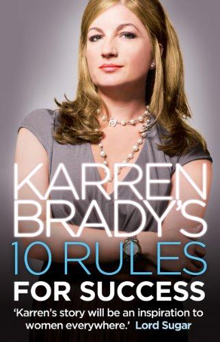Karren Brady - Karren Brady's 10 Rules for Success