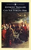 Can You Forgive Her? (Penguin Classics) (0140430865) by Trollope, Anthony