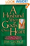 A Husband After God's Own Heart: 12 T...