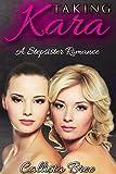 ROMANCE: Taking Kara: (Lesbian BBW Stepsister Romance)