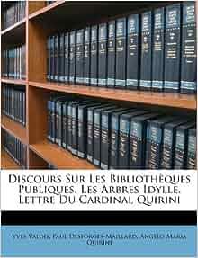 Discours Sur Les Bibliothèques Publiques. Les Arbres Idylle. Lettre