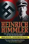Heinrich Himmler: The Sinister Life o...