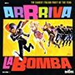 Arriva La Bomba: The Easiest Italian Party Of The Year