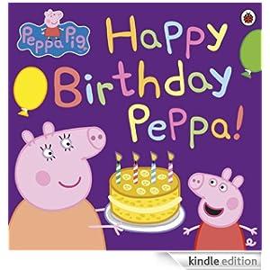 Peppa Pig: Happy Birthday Peppa! - Kindle edition by