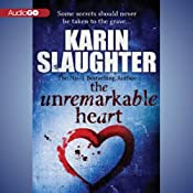 The Unremarkable Heart and Other Stories | [Karin Slaughter]