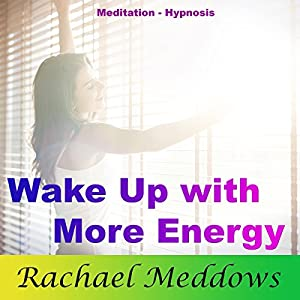 Wake Up with More Energy: Be Productive with Meditation and Hypnosis Audiobook