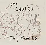 They Mean Us by LADIES (2006-02-07)