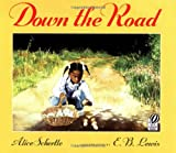 Down the Road (0152024719) by Alice Schertle