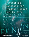 img - for Statistics Workbook for Evidence-based Health Care (Evidence-Based Medicine) by Jennifer Peat (2008-08-29) book / textbook / text book