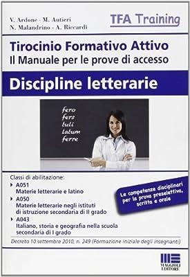 Tirocinio formativo attivo. Discipline letterarie. Il manuale perle prove di accesso: 2