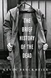 The Brief History of the Dead: A novel (0375423699) by Kevin Brockmeier