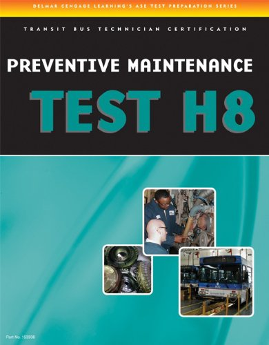 ASE Test Preparation - Transit Bus H8, Preventive Maintenance - Cengage Learning - 1435439384 - ISBN:1435439384