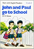 Start with English Readers: John and Paul Go to School Grade 2 (French Edition) (0194335437) by Howe, D.H.