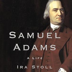 Samuel Adams: A Life | [Ira Stoll]