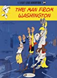 img - for The Man from Washington: Lucky Luke Vol. 39 (Lucky Luke Adventures) book / textbook / text book