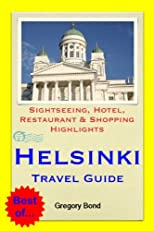 Helsinki, Finland Travel Guide - Sightseeing, Hotel, Restaurant & Shopping Highlights (Illustrated)