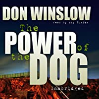 The Power of the Dog (       UNABRIDGED) by Don Winslow Narrated by Ray Porter