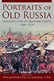 Portraits of Old Russia: Imagined Lives of Ordinary People, 1300-1745