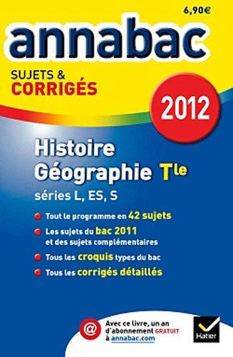 Annales Annabac 2012 Histoire-géographie terminales L,ES,S sujets et corrigés