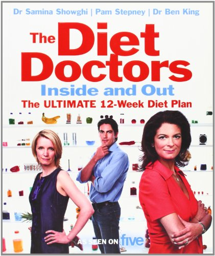 The Diet Doctors Inside and Out: The 12-week Plan to Make You Slim for Life