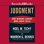 Judgment: How Winning Leaders Make Great Calls | Noel Tichy,Warren Bennis