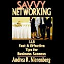Savvy Networking: 118 Fast & Effective Tips for Business Success (       UNABRIDGED) by Andrea Rochelle Nierenberg Narrated by Andrea Rochelle Nierenberg