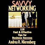 Savvy Networking: 118 Fast & Effective Tips for Business Success | Andrea Rochelle Nierenberg