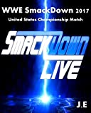 WWE SmackDown Live 2017: United States Championship Match