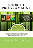 img - for Android Programming: Complete Introduction for Beginners - Step By Step Guide How to Create Your Own Android App Easy! (Programming is Easy) (Volume 2) book / textbook / text book