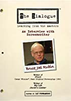 The Dialogue - An Interview with Screenwriter Bruce Joel Rubin