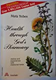 Health Through God's Pharmacy (Advice and experiences with medicinal herbs)
