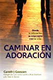 img - for Caminar en Adoraci n: donde la adoraci n se intercepta con la vida (Spanish Edition) book / textbook / text book