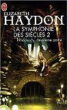 echange, troc Elizabeth Haydon - La symphonie des siècles, Tome 2 : Rhapsody : Deuxième partie