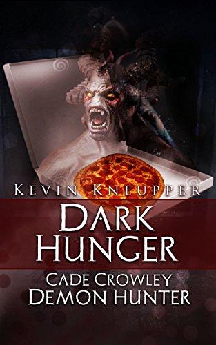 Kevin Kneupper - Dark Hunger (Cade Crowley, Demon Hunter Series #2)