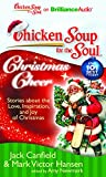img - for Chicken Soup for the Soul: Christmas Cheer: 101 Stories about the Love, Inspiration, and Joy of Christmas book / textbook / text book