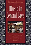 Music in Central Java: Experiencing Music, Expressing Culture (Global Music Series)