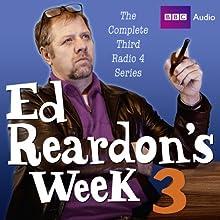 Ed Reardon's Week: The Complete Third Series Radio/TV Program by Christopher Douglas, Andrew Nickolds Narrated by Christopher Douglas, John Fortune, Stephanie Cole