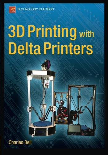 3D Printing with Delta Printers [Bell, Charles] (Tapa Blanda)
