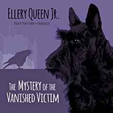 The Mystery of the Vanished Victim: The Ellery Queen Jr. Mysteries (       UNABRIDGED) by Ellery Queen Jr. Narrated by Traber Burns