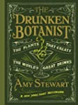 Drunken Botanist: The Plants that Cre...