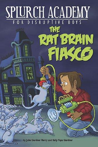 The Rat Brain Fiasco #1 (Splurch Academy)