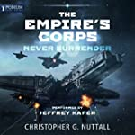 Never Surrender: The Empire's Corps,...