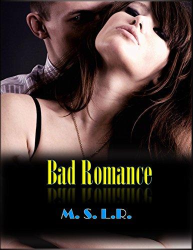 Bad Romance by M.S. L.R.