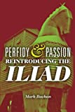 Perfidy and Passion: Reintroducing the Iliad (Wisconsin Studies in Classics)
