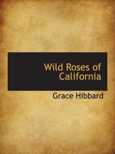 Wild Roses of California