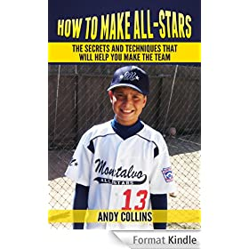 How To Make All-Stars: The Secrets and Techniques That Will Help You Make the Team (English Edition)